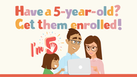 5 Years Old? Get Them Enrolled